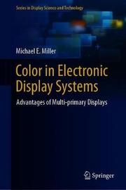 Color in Electronic Display Systems by Michael E. Miller