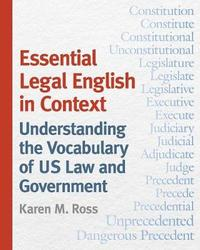 Essential Legal English in Context by Karen M. Ross