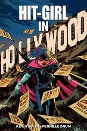 Hit-Girl Volume 4: The Golden Rage of Hollywood by Kevin Smith
