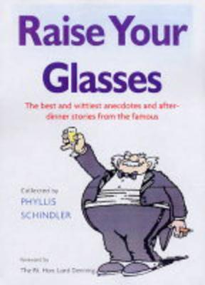 Raise Your Glasses by Phyllis Shindler