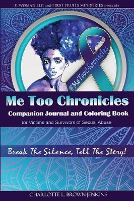 Me Too Chronicles Companion Journal and Coloring Book by Charlotte L Brown-Jenkins