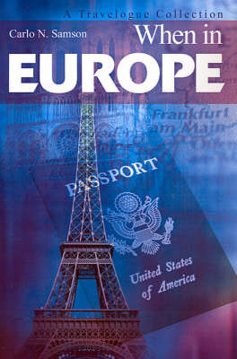 When in Europe: A Travelogue Collection by Carlo N. Samson image