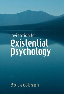 Invitation to Existential Psychology by Bo H. Jacobsen image