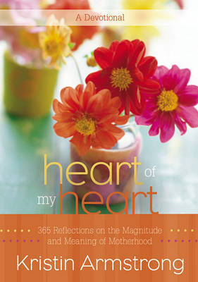 Heart of My Heart by Kristin Armstrong