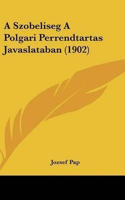 A Szobeliseg a Polgari Perrendtartas Javaslataban (1902) by Jozsef Pap