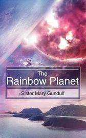 The Rainbow Planet by Sister Mary Gundulf image
