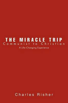 The Miracle Trip by Charles Risher image