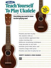 Alfred's Teach Yourself to Play Ukulele by Morton & Manus Manus (RON) image