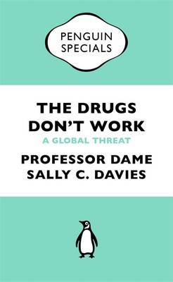 The Drugs Don't Work by Jonathan Grant
