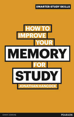 How to Improve your Memory for Study by Jonathan Hancock