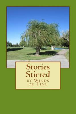 Stories Stirred by Winds of Time by William L Cummings image