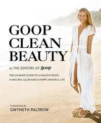 Goop Clean Beauty by Editors of Goop