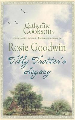 Tilly Trotter's Legacy by Rosie Goodwin image