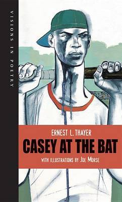 Casey at the Bat by ,Ernest,L Thayer