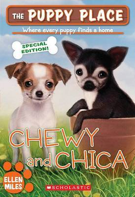 The Puppy Place Sepcial Edition: Chewy and Chica by Ellen Miles