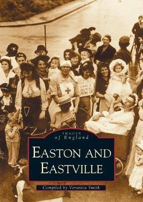 Easton & Eastville by Veronica Smith