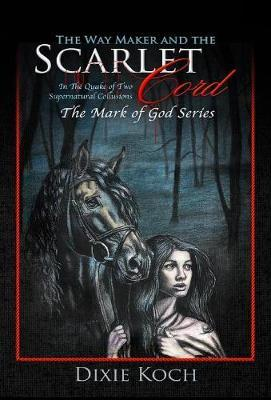 The Way Maker and the Scarlet Cord by Dixie Koch image