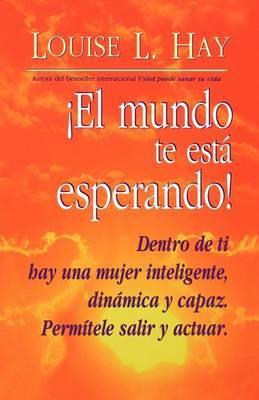 El Mundo Te Esta Esperando by Louise L. Hay image
