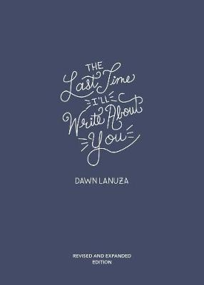 The Last Time I'll Write About You by Dawn Lanuza