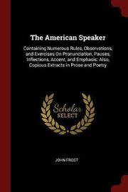 The American Speaker by John Frost image