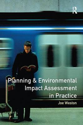 Planning and Environmental Impact Assessment in Practice by Joe Weston