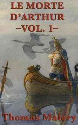 Le Morte d'Arthur -Vol. 1- by Thomas Malory