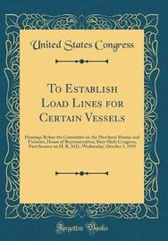 To Establish Load Lines for Certain Vessels by United States Congress image