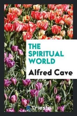 The Spiritual World by Alfred Cave image