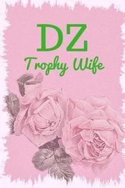 Dz Trophy Wife by Mary Lou Darling
