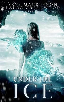 Under the Ice by Skye Mackinnon