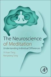 The Neuroscience of Meditation by Tang
