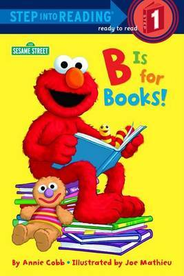 B is for Books!: Sesame Street by Annie Cobb image