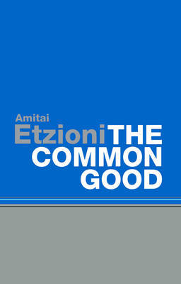 The Common Good by Amitai Etzioni