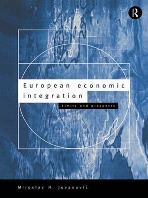European Economic Integration by Miroslav N Jovanovic