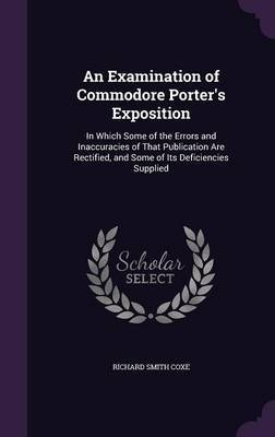 An Examination of Commodore Porter's Exposition by Richard Smith Coxe