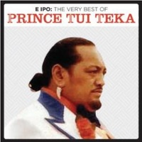 E Ipo: The Very Best Of by Prince Tui Teka image