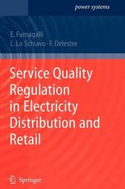 Service Quality Regulation in Electricity Distribution and Retail by Elena Fumagalli