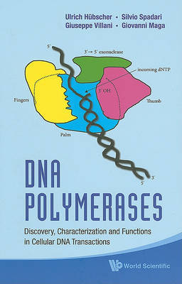 Dna Polymerases: Discovery, Characterization And Functions In Cellular Dna Transactions by Ulrich Hubscher image