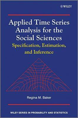 Applied Time Series Analysis for the Social Sciences by Regina Baker