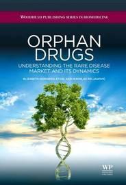 Orphan Drugs by Elizabeth Hernberg-Stahl