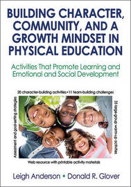 Building Character, Community, and a Growth Mindset in Physical Education by Leigh Ann Anderson