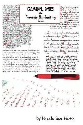Criminal Cases of a Forensic Handwriting Expert by Mozelle Barr Martin image