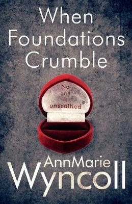 When Foundations Crumble by Annmarie Wyncoll