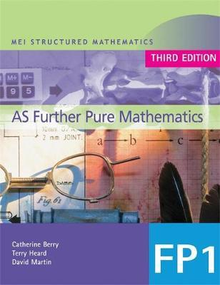 MEI AS Further Pure Mathematics 3rd Edition by Catherine Berry image