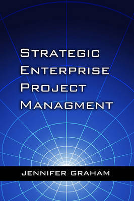 Strategic Enterprise Project Management by Jennifer Graham image