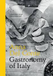 Gastronomy of Italy by Anna Del Conte