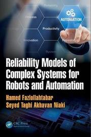 Reliability Models of Complex Systems for Robots and Automation by Hamed Fazlollahtabar image