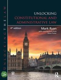 Unlocking Constitutional and Administrative Law by Mark Ryan