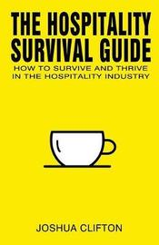 The Hospitality Survival Guide by Joshua Clifton