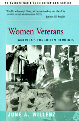 Women Veterans: America's Forgotten Heroines by June A. Willenz image